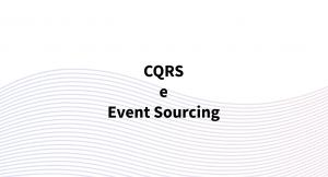 CQRS e event sourcing